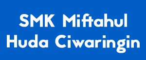 smk-miftahul-huda-ciwaringin