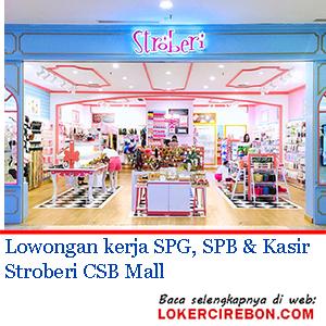 Lowongan kerja SPG, SPB & Kasir Stroberi CSB Mall