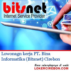Lowonagn kerja PT. Bina Informatika (Bitsnet)
