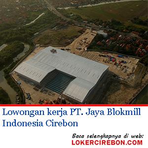 PT Jaya Blokmill Indonesia Cirebon