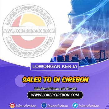 Lowongan kerja Sales TO di Cirebon