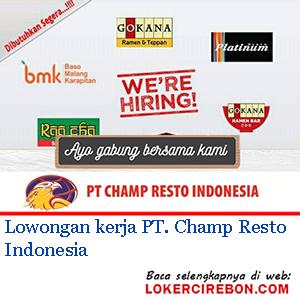 Lowongan Kerja Pt Champ Resto Indonesia